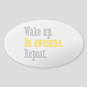 Wake Up Be Awesome Sticker (Oval)