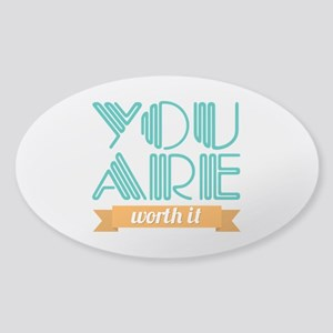 You Are Worth It Sticker (Oval)