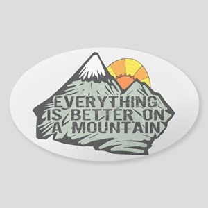Everythings better on a mountain. Sticker