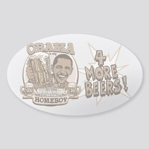 Obama 4 More Beers Sticker (Oval)