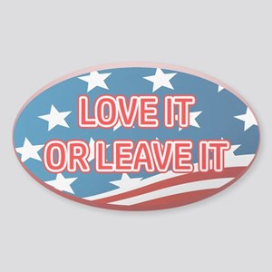 LOVE IT OR LEAVE IT! AMERICAN FLAG Sticker (Oval)