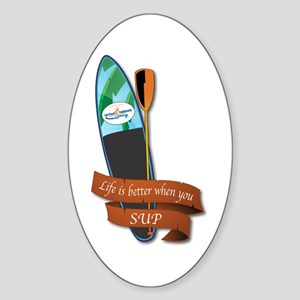 LIFE IS BETTER WHEN YOU SUP Sticker (Oval)