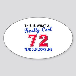 Really Cool 72 Birthday Designs Sticker (Oval)