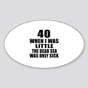 40 When I Was Little Birthday Sticker (Oval)