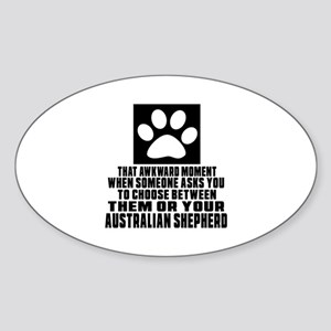 Australian Shepherd Awkward Dog Des Sticker (Oval)