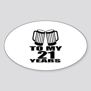To My 21 Years Birthday Designs Sticker (Oval)