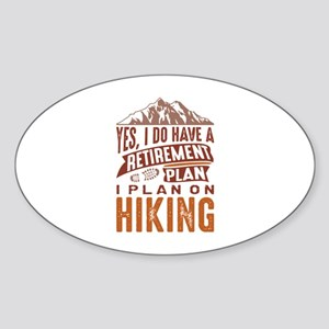Retirement Plan Hiking Sticker (Oval)