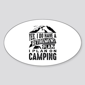 Retirement Plan Camping Sticker (Oval)