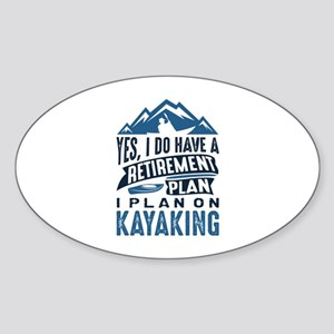 Retirement Plan Kayaking Sticker (Oval)