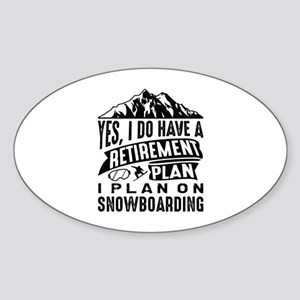 Retirement Plan Snowboarding Sticker (Oval)