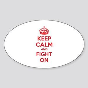 Keep calm and fight on Sticker (Oval)