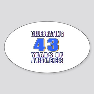 43 Years Of Awesomeness Sticker (Oval)