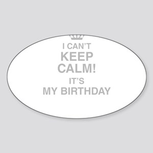 I Cant Keep Calm Its My Birthday Sticker