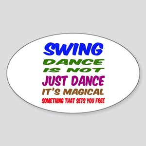 Swing dance is not just dance Sticker (Oval)