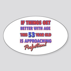 Funny 53rd Birthdy designs Sticker (Oval)