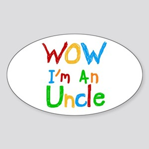 WOW I'm an Uncle Sticker (Oval)