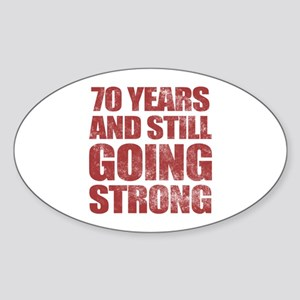 70th Birthday Still Going Strong Sticker (Oval)