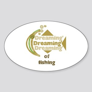 Dreaming of Fishing Oval Sticker