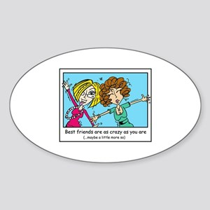 Crazy Best Friends Sticker (Oval)