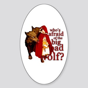 Who's Afraid of the Big Bad Wolf Sticker (Oval)