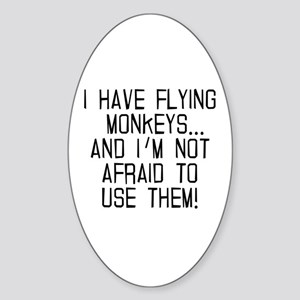 I HAVE FLYING MONKEYS Sticker (Oval)