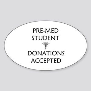 Pre-Med Student - Donations Accepted Sticker (Oval