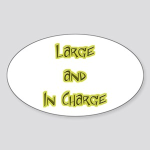 Large And In Charge Oval Sticker