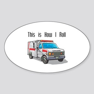 How I Roll (Ambulance) Oval Sticker