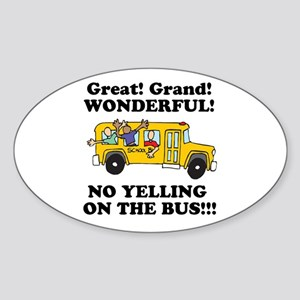NO YELLING ON THE BUS Oval Sticker