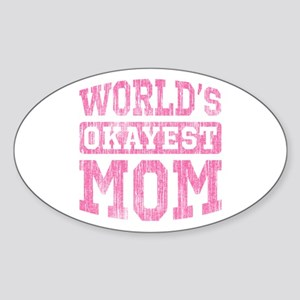 World's Okayest Mom [v. pink] Sticker (Oval)