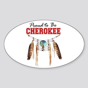 Proud to be Cherokee Sticker (Oval)