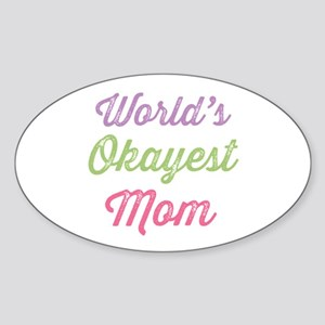 World's Okayest Mom Sticker (Oval)