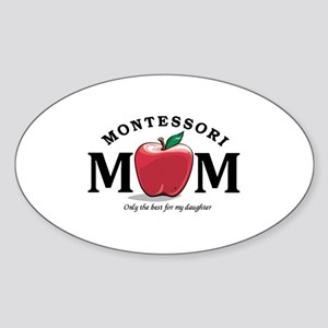 Montessori Mom-only the best Sticker (Oval)