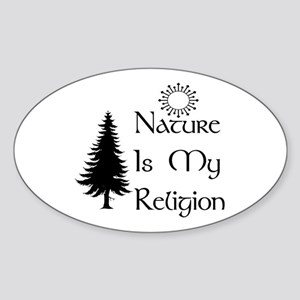 Nature Is My Religion Oval Sticker