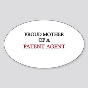 Proud Mother Of A PATENT AGENT Oval Sticker