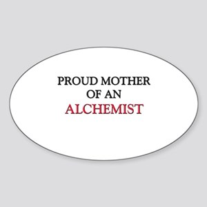 Proud Mother Of An ALCHEMIST Oval Sticker