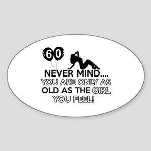 Funny 60 year old birthday designs Sticker (Oval)