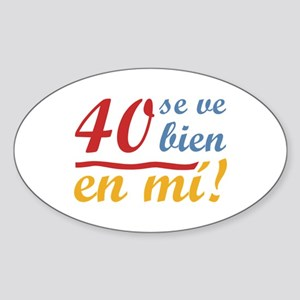 40th Birthday Looks Good Sticker (Oval)