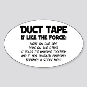 Duct Tape is like the Force Oval Sticker