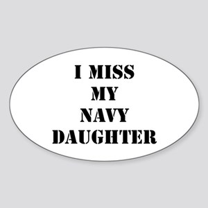 I Miss My Navy Daughter Oval Sticker