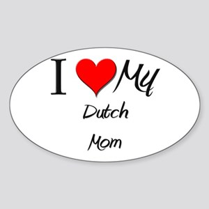 I Love My Dutch Mom Oval Sticker