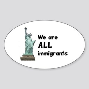 We're all immigrants Oval Sticker