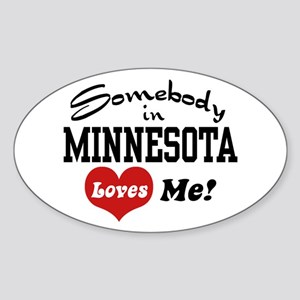 Somebody in Minnesota Loves Me Oval Sticker
