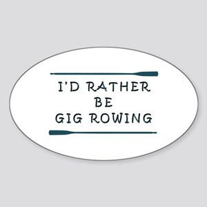 I'de rather be gig rowing Sticker