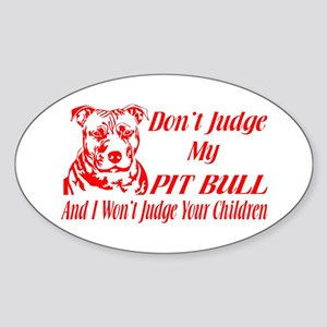 DONT JUDGE MY PIT BULL Sticker