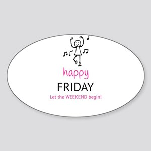 Happy Friday Let the Weekend Begin - Pink Sticker