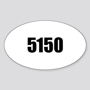 5150 - Danger to Self and Oth Oval Sticker