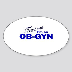 Trust Me I'm an OB-GYN Oval Sticker