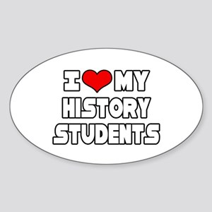 """I Love My History Students"" Oval Sticker"