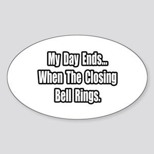 """Closing Bell Rings"" Oval Sticker"